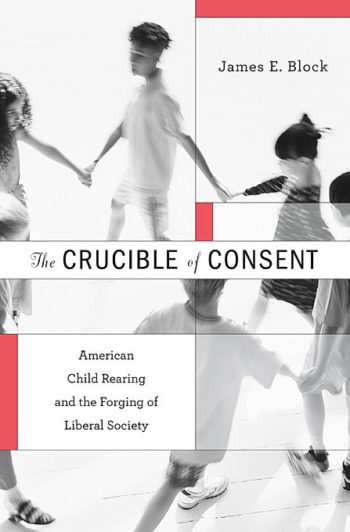 The Crucible of Consent