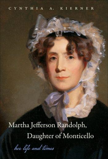Martha Jefferson Randolph, Daughter of Monticello
